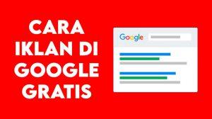 Read more about the article Cara Iklan di Google Gratis dengan Teknik SEO, Auto Banjir Trafik!
